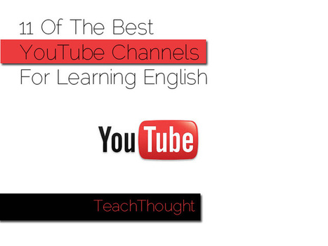 11 Of The Best YouTube Channels For Learning English | Monya's List of ESL, EFL & ESOL Resources | Scoop.it