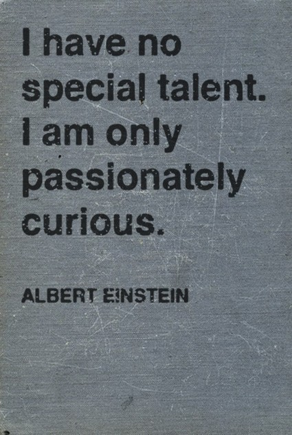 Einstein... on curiousity | Quote for Thought | Scoop.it