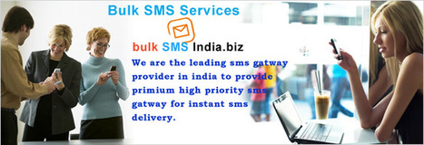 Bulk SMS India,Bulk sms,Bulk SMS Gateway,SMS Gateway India- Bulksmsindia.biz | bulk sms india | Scoop.it