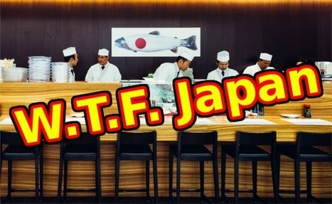 W.T.F. Japan: Top 5 crazy awesome features of Japanese restaurants 【Weird Top Five】 | Strange days indeed... | Scoop.it