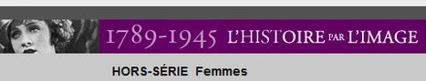 L'Histoire par l'image - Hors-série Femmes | Atelier + : Egalité Filles Garçons ( littérature de jeunesse, vidéos, ...) | Scoop.it