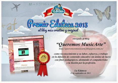 Queremos MusicArte: Premio Eduteca 2013 al blog más original. | tecnologias en el aula | Scoop.it