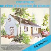 Construire, un rêve à la portée de chacun (par Futurhome)   architecte-en-chansons   Scoop.it