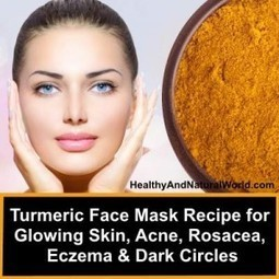 Turmeric Face Mask Recipe for Glowing Skin, Acne, Rosacea, Eczema and Dark Circles | naturopath | Scoop.it