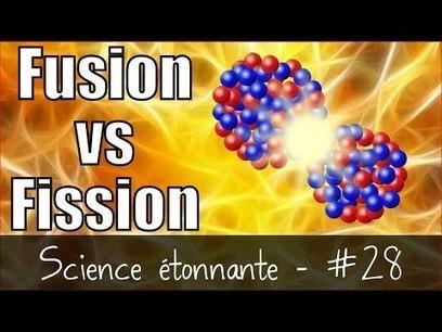 Fusion vs Fission nucléaire | C@fé des Sciences | Scoop.it