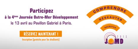 Journée Outre-Mer Développement 2013 | Initiative Martinique | Martiniques news | Scoop.it
