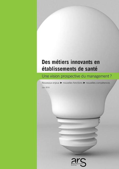 Métiers Innovants en établissements de santé | Santé et numérique, esanté, msanté, santé connectée, applications santé, télémédecine, | Scoop.it