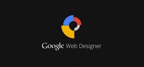 Google Web Designer, crea anuncios en HTML5 y distribúyelos en la web | Technology & Education & Capacities | Scoop.it