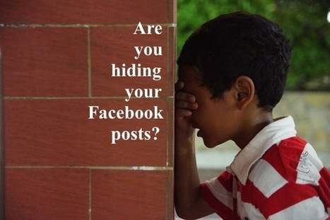 Are You Hiding Your Own Facebook Posts? | Social Media Today | Entrepreneurship, Innovation | Scoop.it