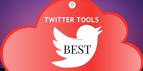 25 Twitter Tools That Will Make You An Expert User | Educational Use of Social Media | Scoop.it