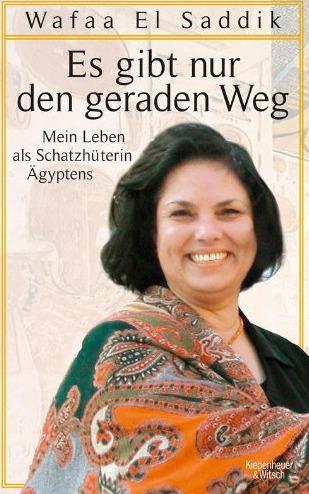 """Wafaa El Saddik, Rüdiger Heimlich, """"Es gibt nur den geraden We Mein Leben als Schatzhüterin Ägyptens""""   Égypt-actus   Scoop.it"""