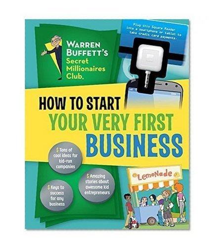 How to Start Your Very First Business (Warren Buffett's Secret Millionaires Club) | WARREN BUFFETT'S SECRET MILLIONAIRES CLUB | Scoop.it
