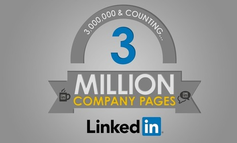 3 Million LinkedIn Company Pages and Counting [INFOGRAPHIC] | Préoccupations des PME -- Small Businesses' Concerns | Scoop.it