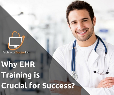 Why EHR Training is Crucial for Success | EHR and Health IT Consulting | Scoop.it