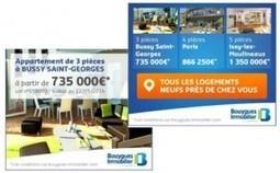 Bouygues Immobilier améliore les performances de ses campagnes display | Marketing et communication | L'actualité marketing et communication | Scoop.it