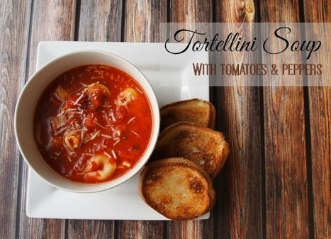 15 Minute Tortellini Soup with Tomato & Red Pepper | Parenting | Scoop.it