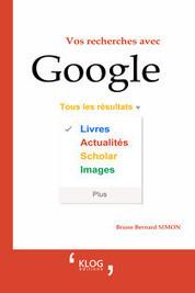 Vos recherches avec Google - Analyse de l'ouvrage | Dossier de presse | Scoop.it