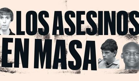 Lo que sabemos de los #asesinosenmasa está mal | Lavidadesatenta | Scoop.it