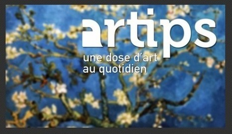 IL Y A 2 ANS...La jeune startup Artips distribue une petite e-dose quotidienne d'art   Clic France   Scoop.it