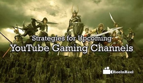Strategies for Upcoming YouTube Gaming Channels | Online Media Marketing | Scoop.it