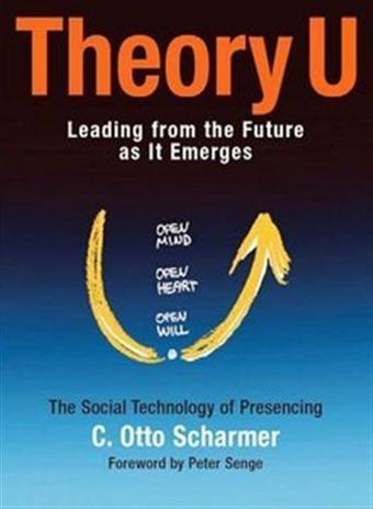 Theory U: Learning from the Future as It Emerges  - Download Ebooks | Art of Hosting | Scoop.it