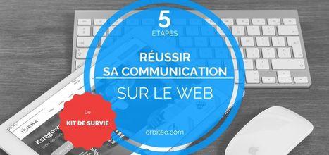 5 étapes pour une communication web réussie  ! | le 2.0 à mon service | Scoop.it