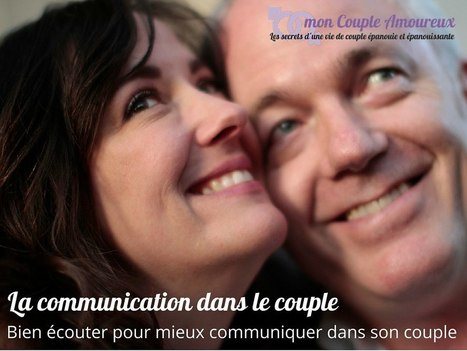 La communication dans le couple : bien écouter pour mieux communiquer | mon Couple Amoureux | Scoop.it