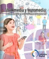 Multimedia y transmedia: educación y construcción social (Libro ... | Intereses | Scoop.it