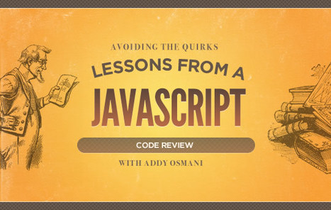 Avoiding The Quirks: Lessons From A JavaScript Code Review | Development on Various Platforms | Scoop.it