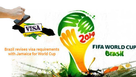 Brazil improves visa requirements with Jamaica for FIFA World Cup 2014 | brasil | Scoop.it