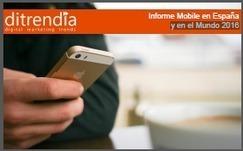 Informe Mobile en España y en el Mundo 2016 (Ditrendia) | Educacion, ecologia y TIC | Scoop.it