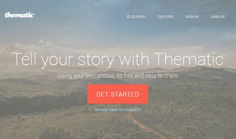 Thematic. Raconter une histoire avec des photos | TiceHG | Scoop.it
