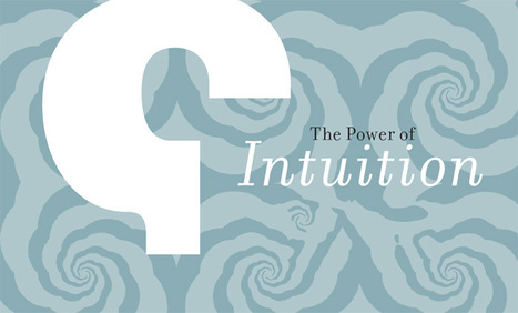 The Power of Intuition - Daniel Kahneman | Glücksforschung | Scoop.it