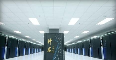 China Announces World's Fastest Supercomputer, 3X Faster Than Former Record Holder | MishMash | Scoop.it
