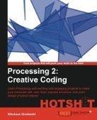 Processing 2: Creative Coding Hotshot - Free eBook Share | NPD Innovation | Scoop.it