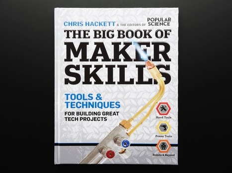 NEW PRODUCT - The Big Book of Maker Skills by Chris Hackett | Digital Design and Manufacturing | Scoop.it
