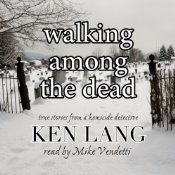 Walking Among the Dead: True Stories from a Homicide Detective   Audiobooks   Scoop.it