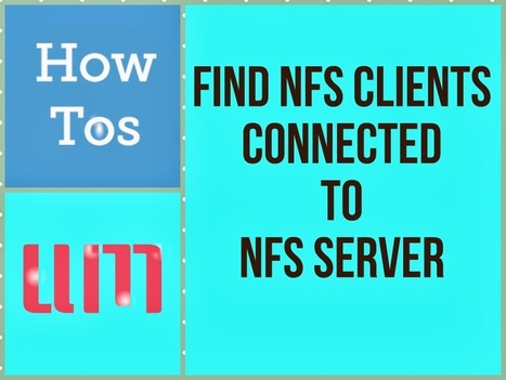 Find NFS Clients Connected to NFS Server | UnixMantra | www.unixmantra.com | Scoop.it