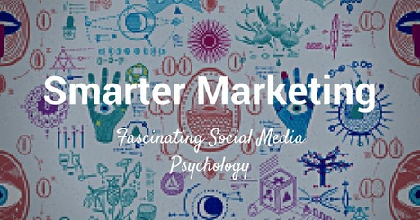 7 Social Media Psychology Studies For Smarter Marketing | Publicité - Communication - Marketing | Scoop.it