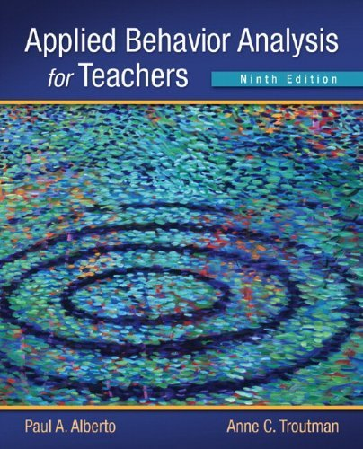 Applied Behavior Analysis for Teacher  By:Paul A. Alberto, Anne C. Troutman | Ebook Shop | Scoop.it