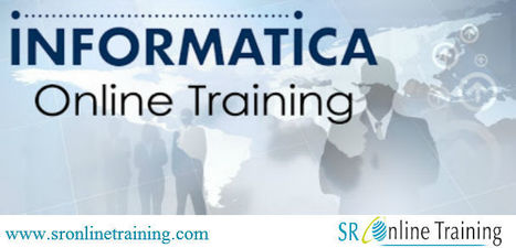 Online Informatica Training Implemented by SR Online Training   Sr Online Training   Scoop.it