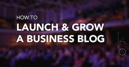 How to Launch and Grow a Business Blog From Scratch [SlideShare] | Content Marketing and Curation for Small Business | Scoop.it