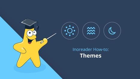 Inoreader How-to: Change the look of your Inoreader with themes | RSS Circus : veille stratégique, intelligence économique, curation, publication, Web 2.0 | Scoop.it