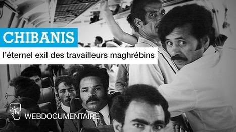 Webdocumentaire : Chibanis, l'éternel exil des travailleurs maghrébins - FRANCE 24 | Documentaires - Webdoc - Outils & création | Scoop.it