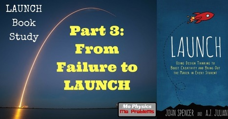 From Failure to Launch: LAUNCH Book Study Part 3 - Mo Physics Mo Problems | iPads, MakerEd and More  in Education | Scoop.it