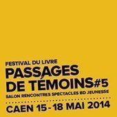 Festival Passages de Témoins | prix litteraire caen 2014 | Scoop.it