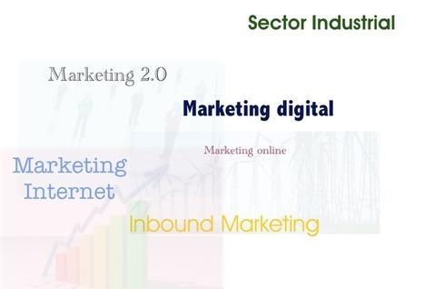 Recomendaciones de Marketing Online para empresas Industriales   Marketing onine B2B   Scoop.it