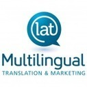LAT Multilingual Translation & Marketing Inc. | Cultural Marketing | Scoop.it
