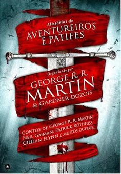 O Imaginário dos Livros: Histórias de Aventureiros e Patifes, organizado por George Martin e Gardner Dozois   Ficção científica literária   Scoop.it