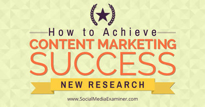 How to Achieve Content Marketing Success: New Research | Public Relations & Social Media Insight | Scoop.it